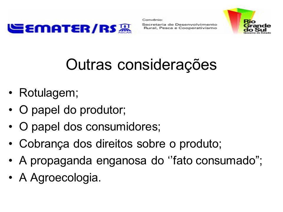 Outras considerações Rotulagem; O papel do produtor; O papel dos consumidores; Cobrança dos direitos sobre o produto; A propaganda enganosa do fato co