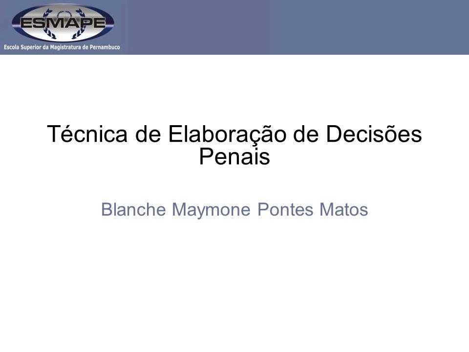 Técnica de Elaboração de Decisões Penais Blanche Maymone Pontes Matos