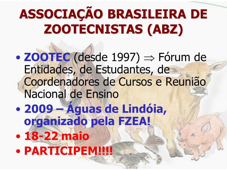ASSOCIAÇÃO BRASILEIRA DE ZOOTECNISTAS (ABZ) Fundação 24 de setembro de 1988 (20 anos) Até hoje, quatro presidentes passaram pela ABZ: Zootecnistas Lui