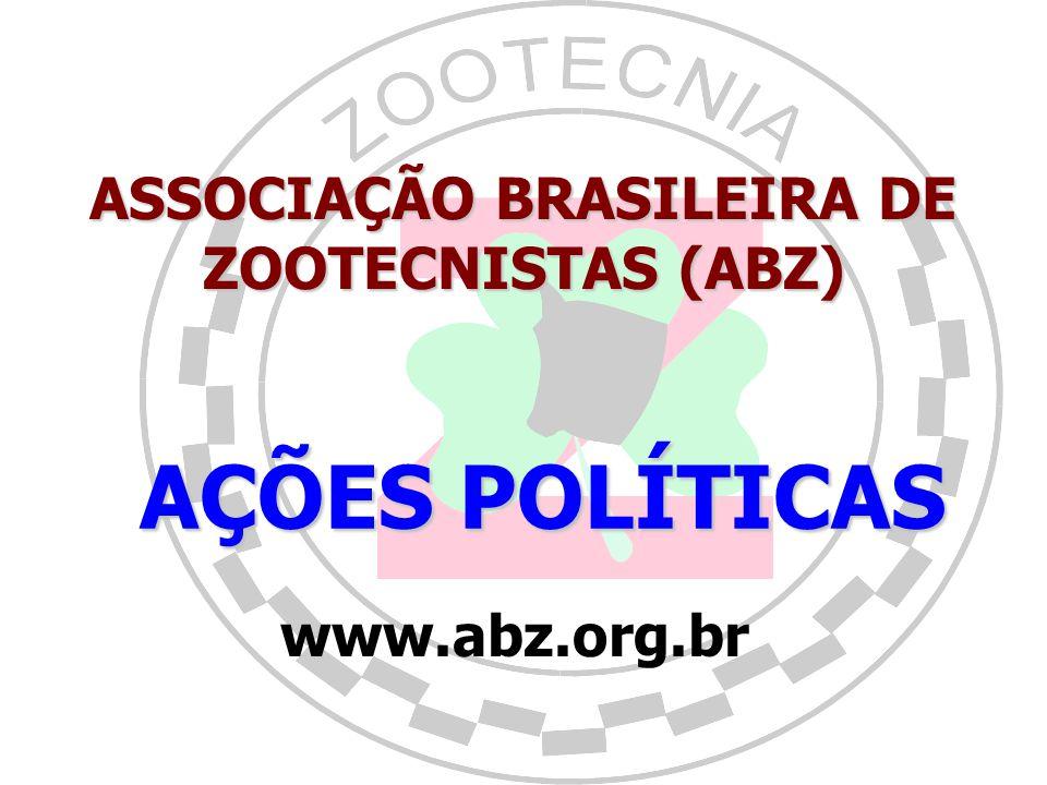 ASSOCIAÇÃO BRASILEIRA DE ZOOTECNISTAS (ABZ) ZOOTEC (desde 1997) Fórum de Entidades, de Estudantes, de Coordenadores de Cursos e Reunião Nacional de En