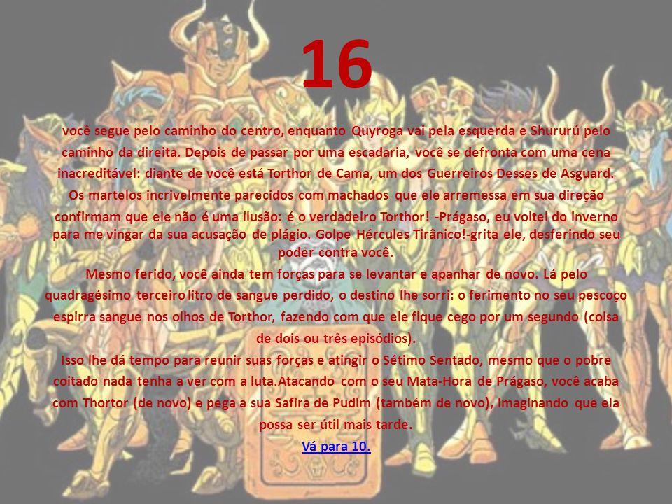 15 Sozinho, você chega ao que parece ser uma cópia idêntica do quarto do Mestre no Santo Átrio. Já da porta, você pode ver Anthena no interior de uma