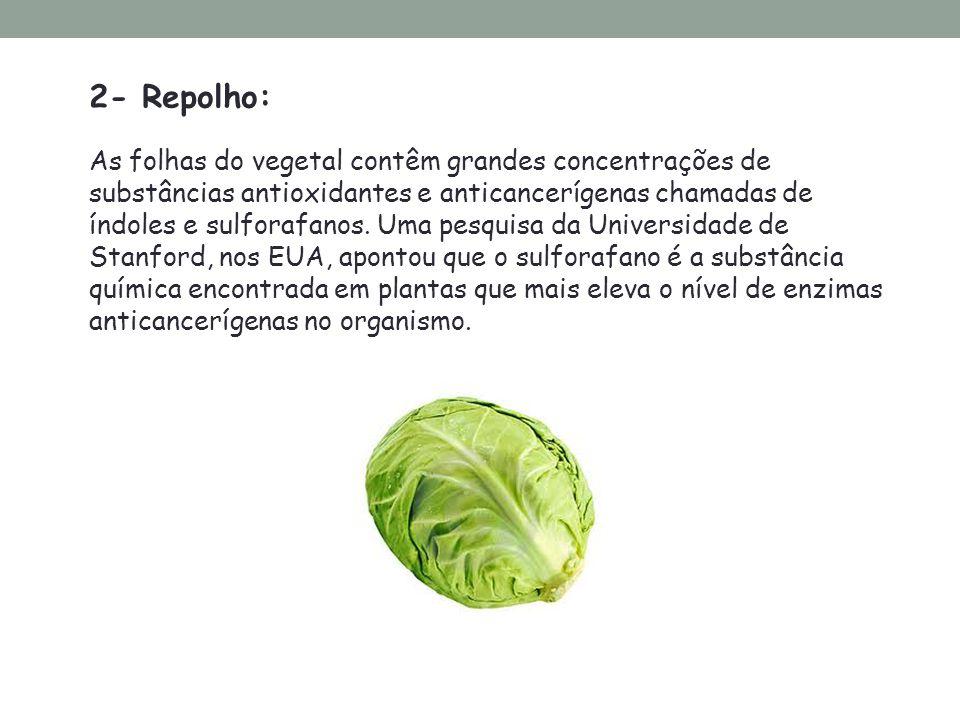 2- Repolho: As folhas do vegetal contêm grandes concentrações de substâncias antioxidantes e anticancerígenas chamadas de índoles e sulforafanos. Uma