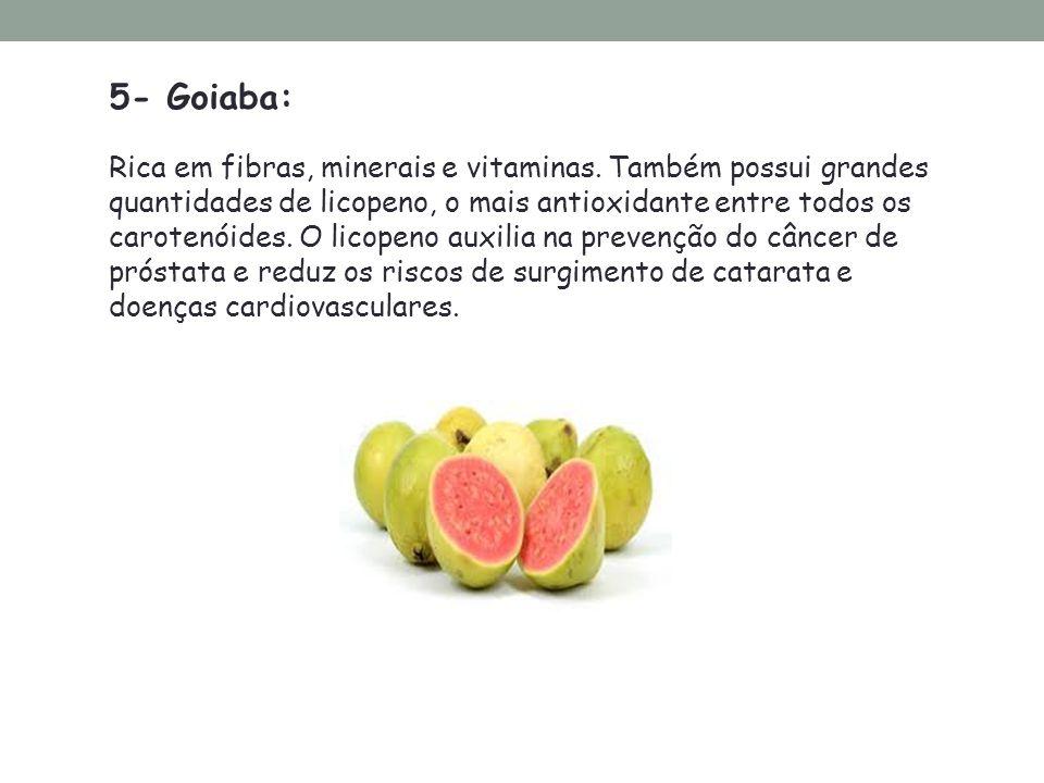 5- Goiaba: Rica em fibras, minerais e vitaminas. Também possui grandes quantidades de licopeno, o mais antioxidante entre todos os carotenóides. O lic
