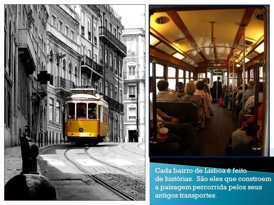 Cada bairro de Lisboa é feito de histórias.