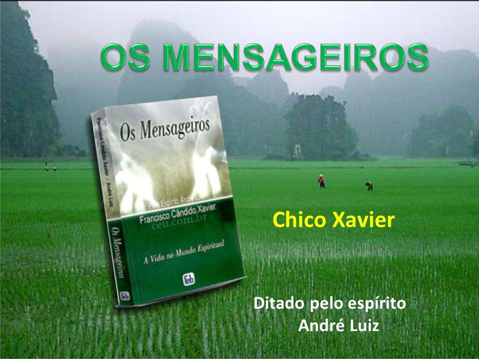 Ditado pelo espírito André Luiz Chico Xavier