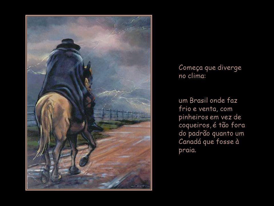 O Rio Grande do Sul entrou tarde no mapa do Brasil.