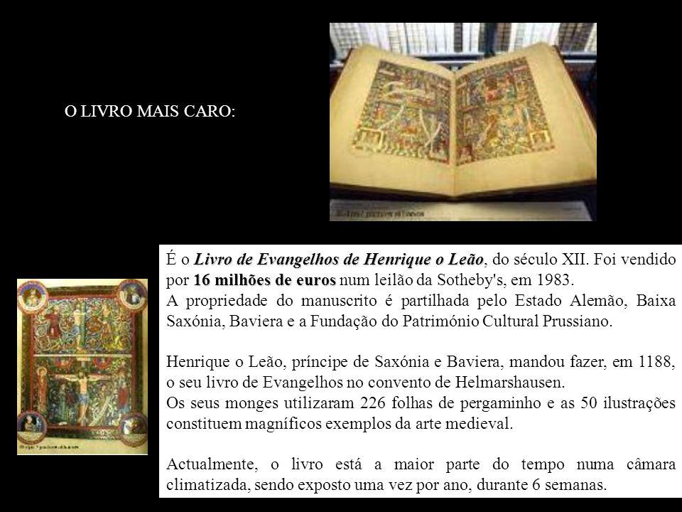Livro de Evangelhos de Henrique o Leão 16 milhões de euros É o Livro de Evangelhos de Henrique o Leão, do século XII.