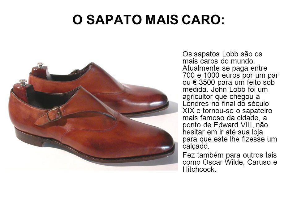 O SAPATO MAIS CARO: Os sapatos Lobb são os mais caros do mundo.