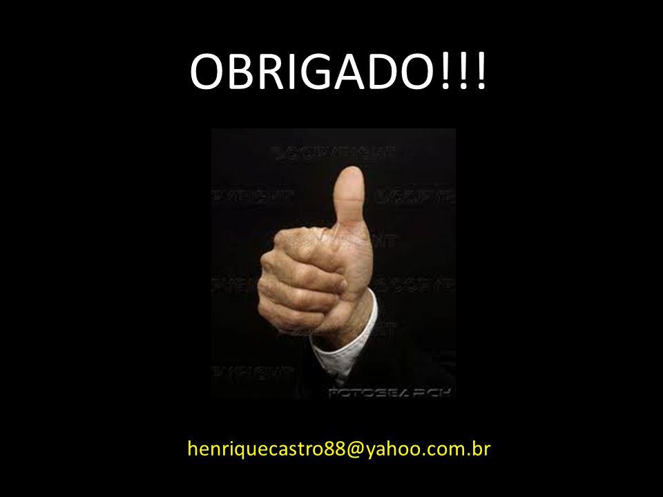 OBRIGADO!!! henriquecastro88@yahoo.com.br