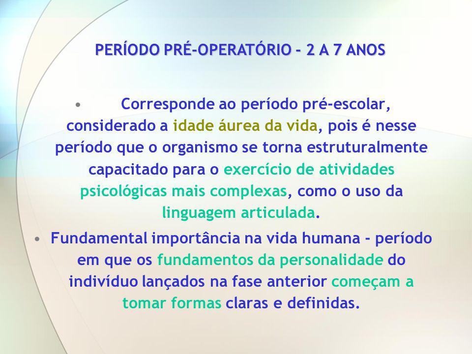 Corresponde ao período pré-escolar, considerado a idade áurea da vida, pois é nesse período que o organismo se torna estruturalmente capacitado para o
