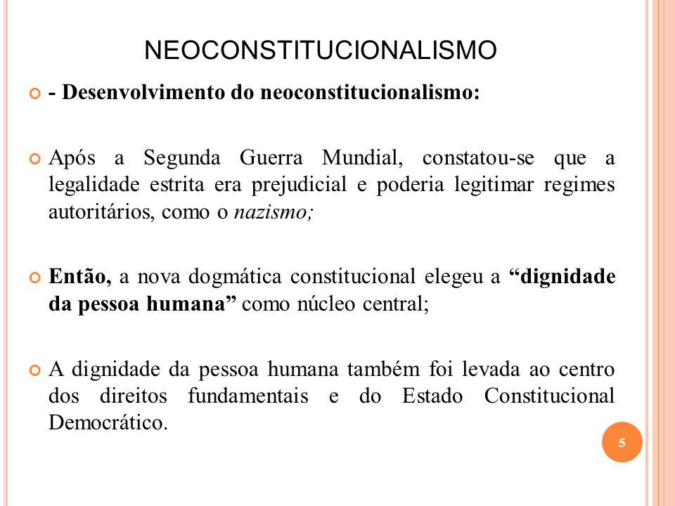 NEOCONSTITUCIONALISMO - Desenvolvimento do neoconstitucionalismo: Após a Segunda Guerra Mundial, constatou-se que a legalidade estrita era prejudicial