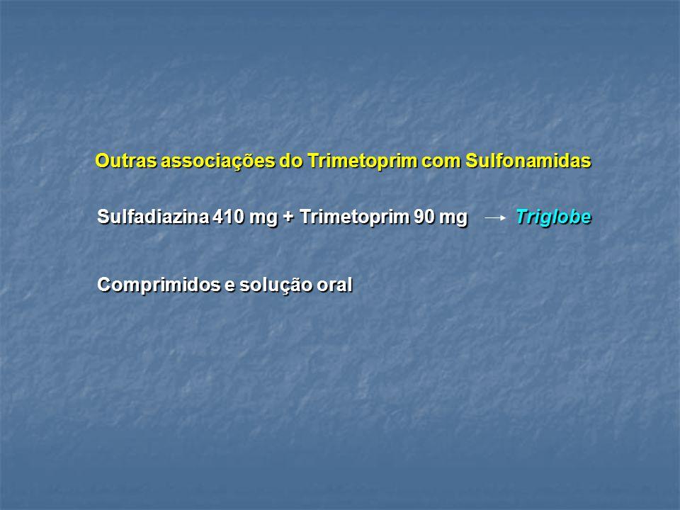 Outras associações do Trimetoprim com Sulfonamidas Sulfadiazina 410 mg + Trimetoprim 90 mg Triglobe Comprimidos e solução oral