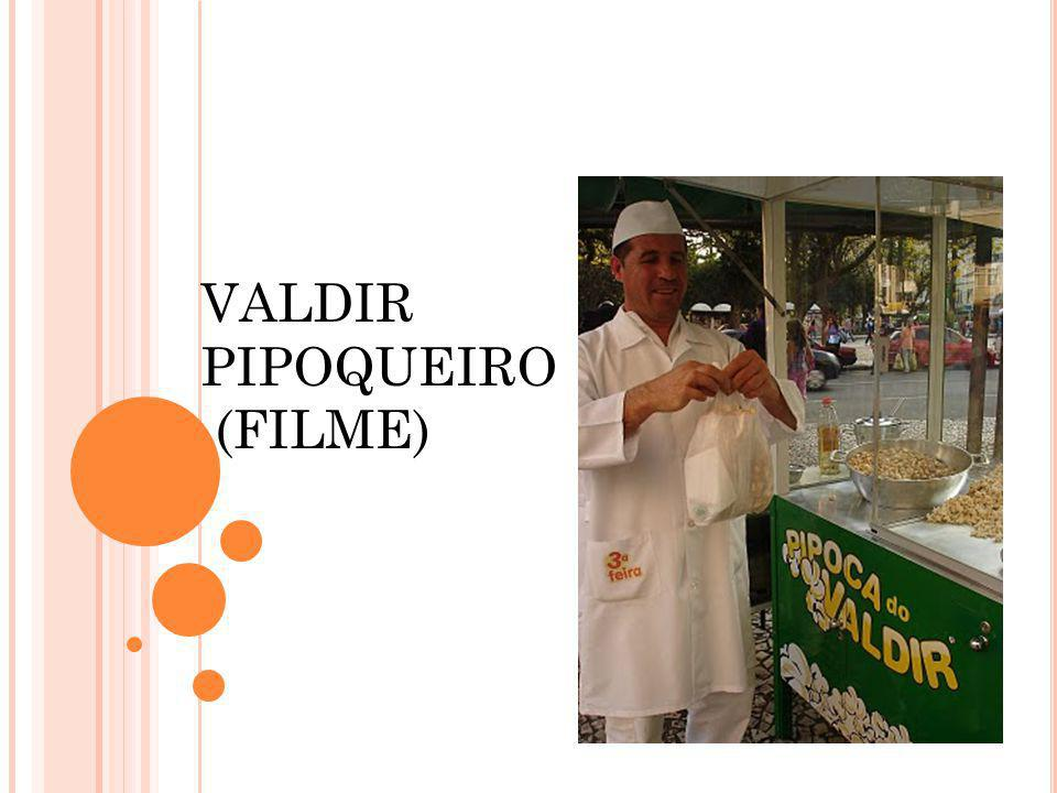 VALDIR PIPOQUEIRO (FILME)
