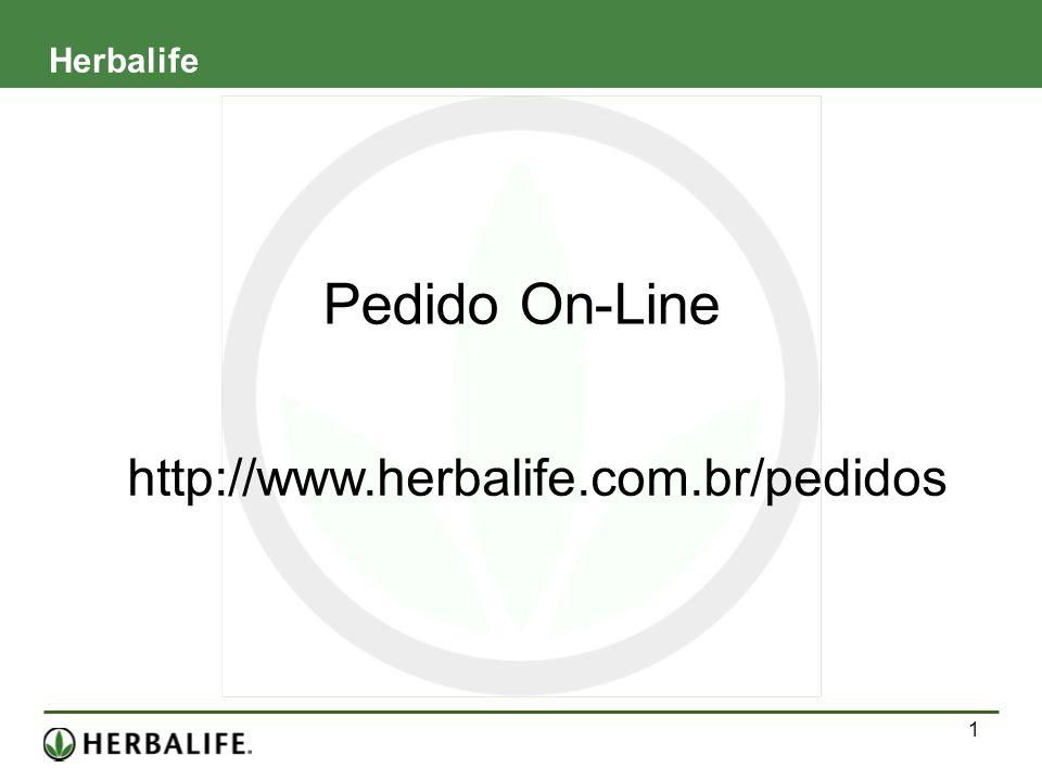 1 Pedido On-Line Herbalife http://www.herbalife.com.br/pedidos