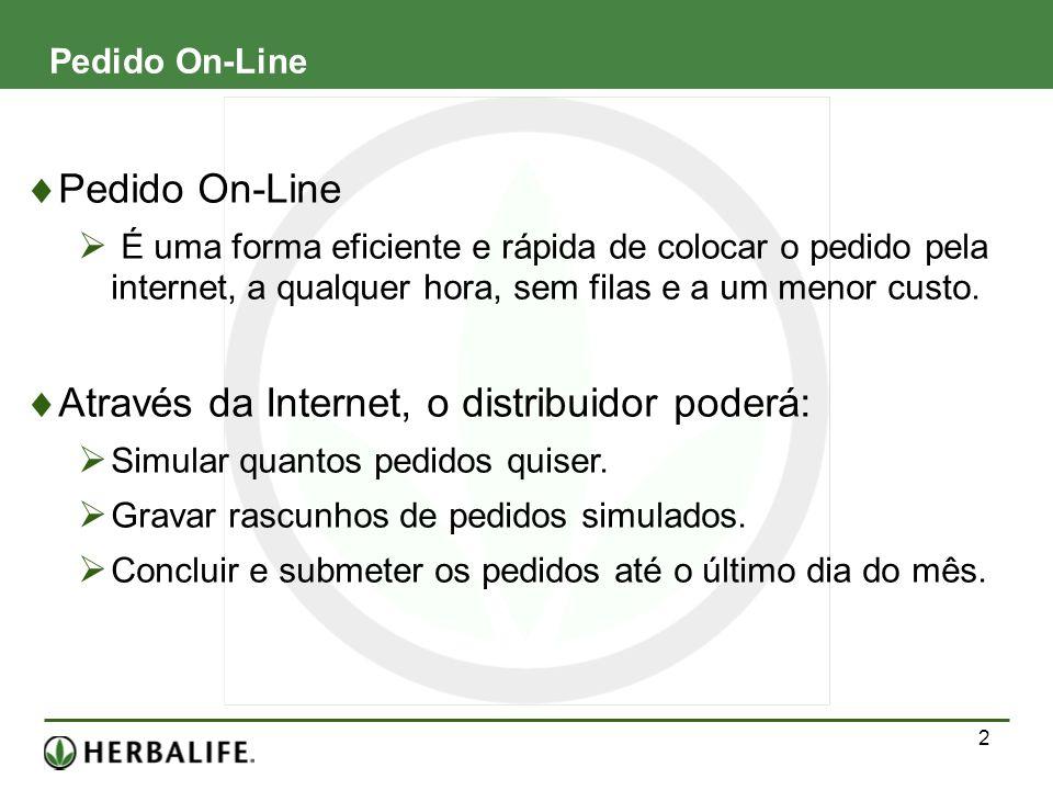 2 Pedido On-Line É uma forma eficiente e rápida de colocar o pedido pela internet, a qualquer hora, sem filas e a um menor custo. Através da Internet,
