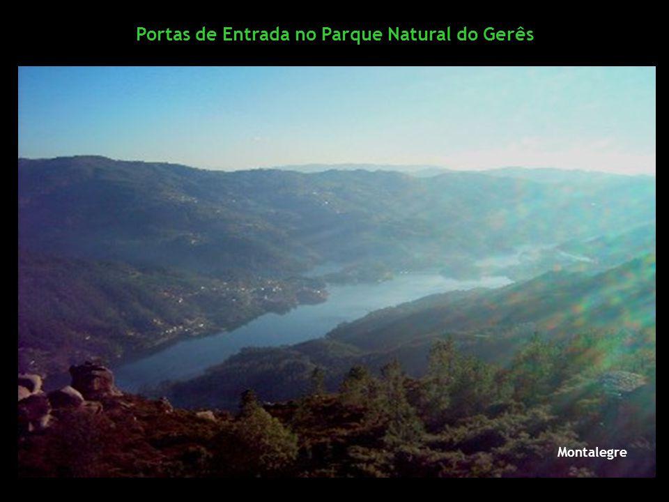 Portas de Entrada no Parque Natural do Gerês Porta do Campo de Gerês Porta de Lamas do Mouro Montalegre