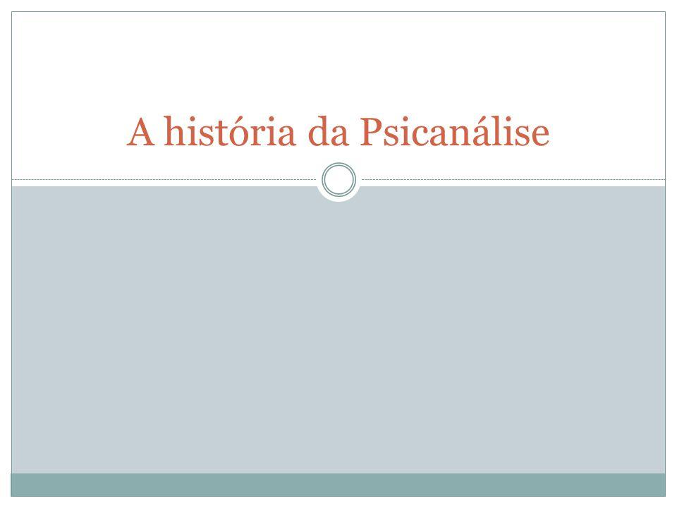 A história da Psicanálise