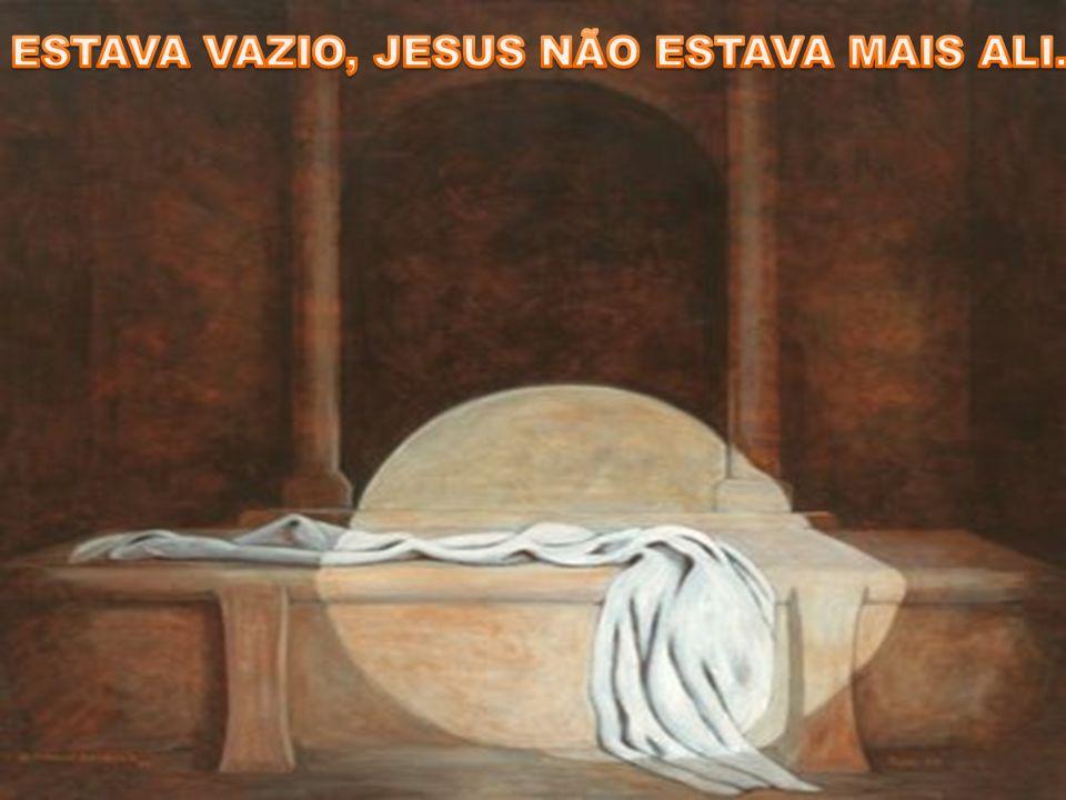 ....Não tenhais medo; pois sei que buscais a Jesus, que foi crucificado.