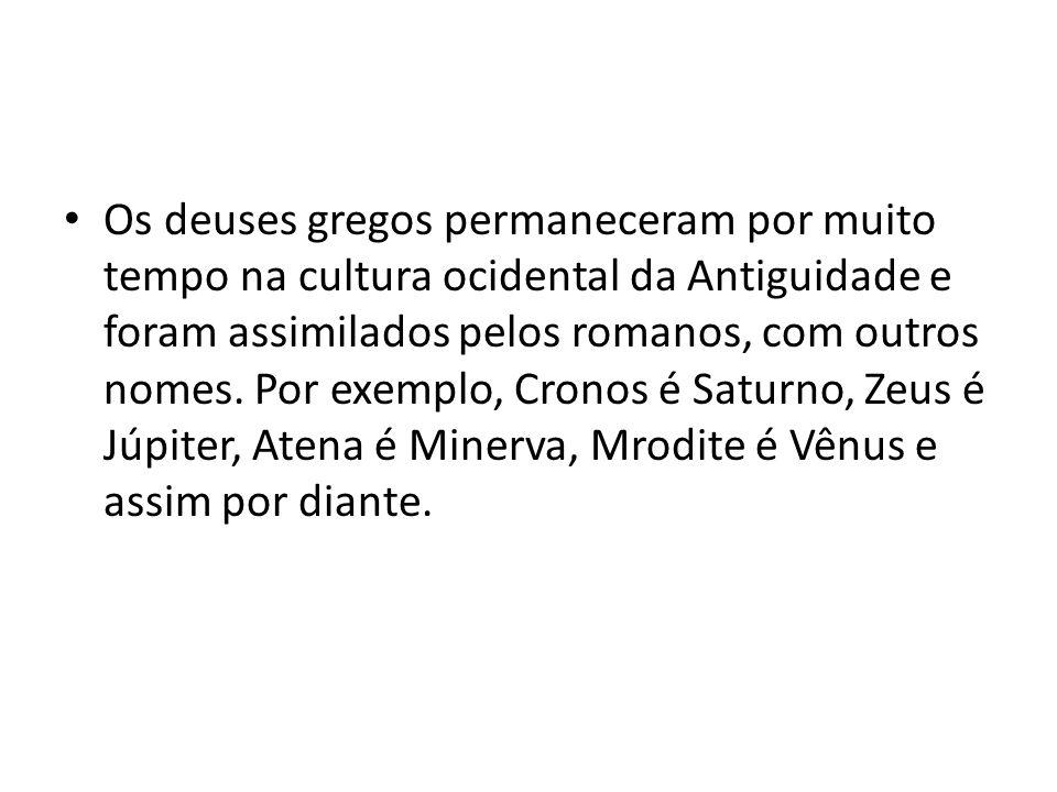 Os deuses gregos permaneceram por muito tempo na cultura ocidental da Antiguidade e foram assimilados pelos romanos, com outros nomes. Por exemplo, Cr