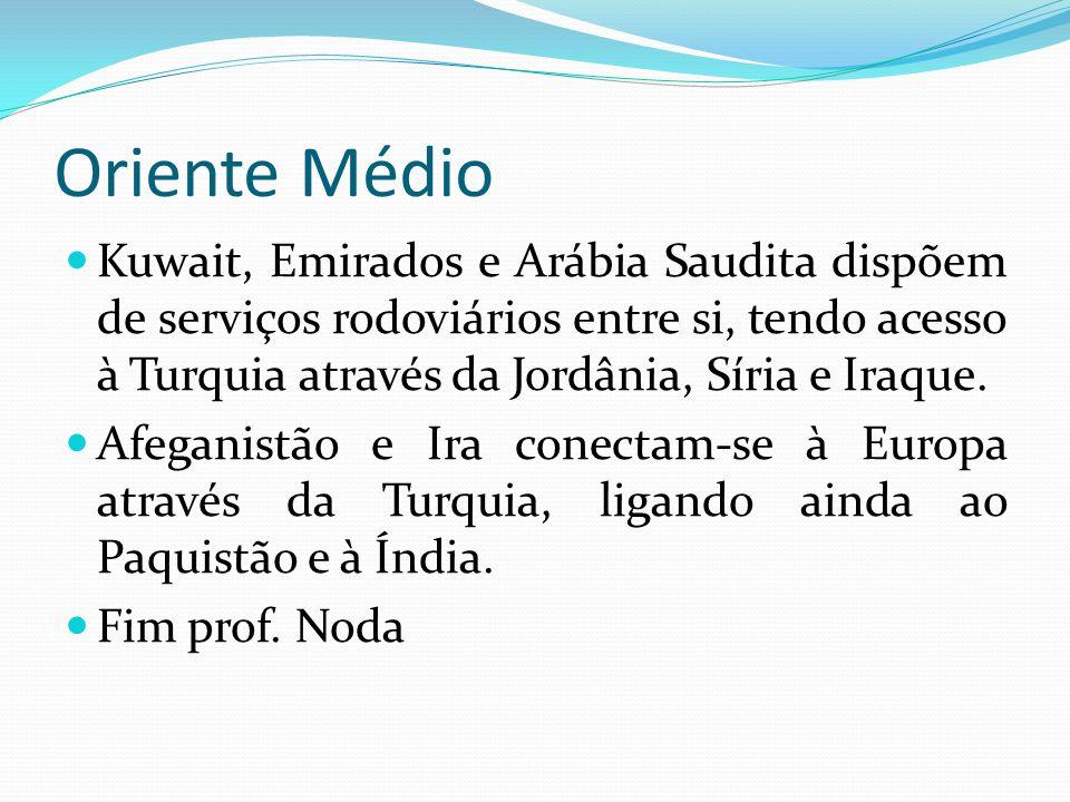 Oriente Médio Kuwait, Emirados e Arábia Saudita dispõem de serviços rodoviários entre si, tendo acesso à Turquia através da Jordânia, Síria e Iraque.