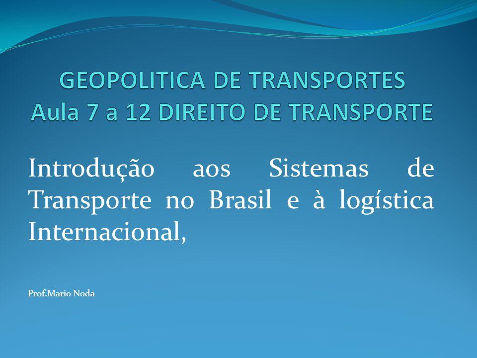 Introdução aos Sistemas de Transporte no Brasil e à logística Internacional, Prof.Mario Noda
