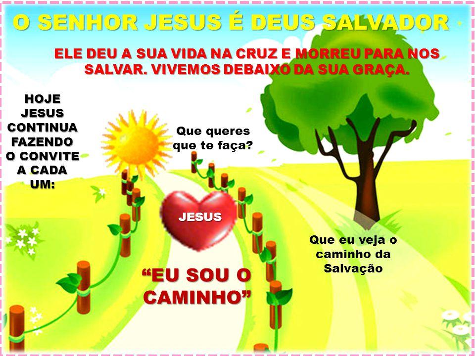 O SENHOR JESUS É DEUS SALVADOR EU SOU O CAMINHO ELE DEU A SUA VIDA NA CRUZ E MORREU PARA NOS SALVAR. VIVEMOS DEBAIXO DA SUA GRAÇA. HOJE JESUS CONTINUA