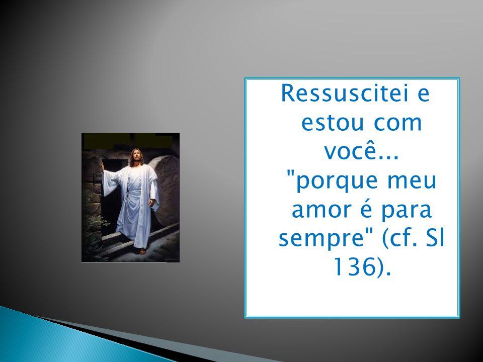 Estas não são simples palavras...são gestos concretos da Páscoa de Jesus.