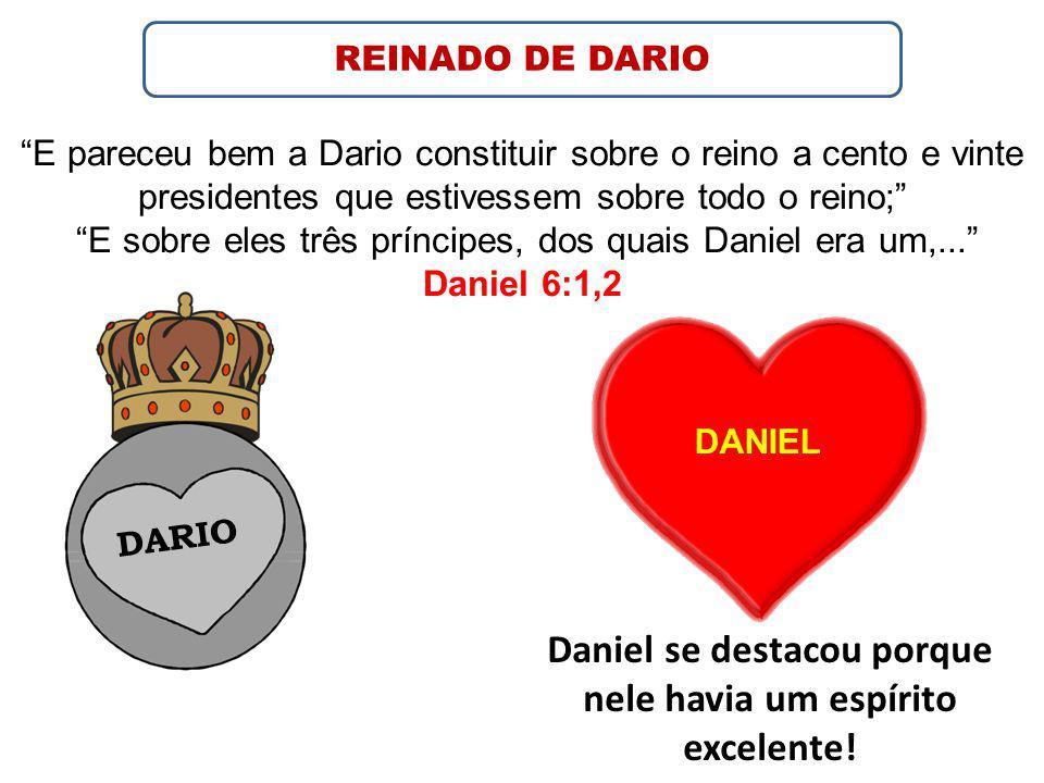 REINADO DE DARIO DARIO DANIEL E pareceu bem a Dario constituir sobre o reino a cento e vinte presidentes que estivessem sobre todo o reino; E sobre eles três príncipes, dos quais Daniel era um,...