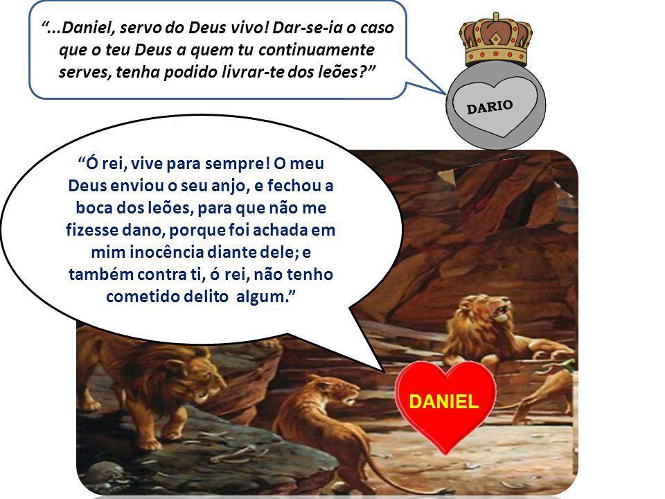 DARIO DANIEL...Daniel, servo do Deus vivo.