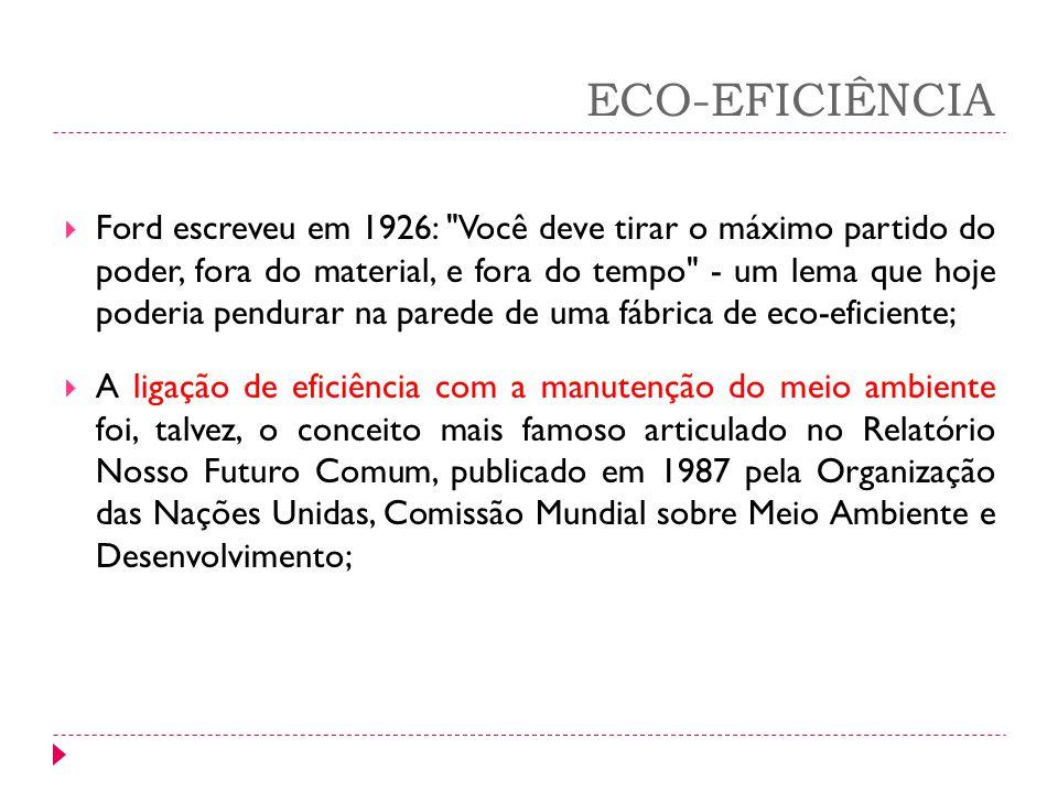 ECO-EFICIÊNCIA Ford escreveu em 1926:
