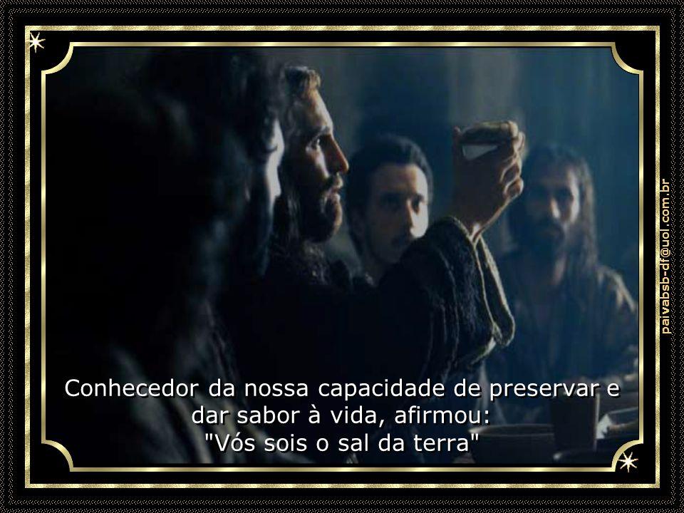 paivabsb-df@uol.com.br E por conhecer a destinação de todos nós, falou: