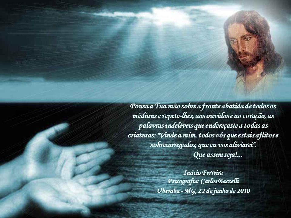 Sobretudo, encoraja-os, Senhor, para que, embora não estando à altura de Teus exemplos, eles procurem imitá-los no campo da bondade e do perdão, da re