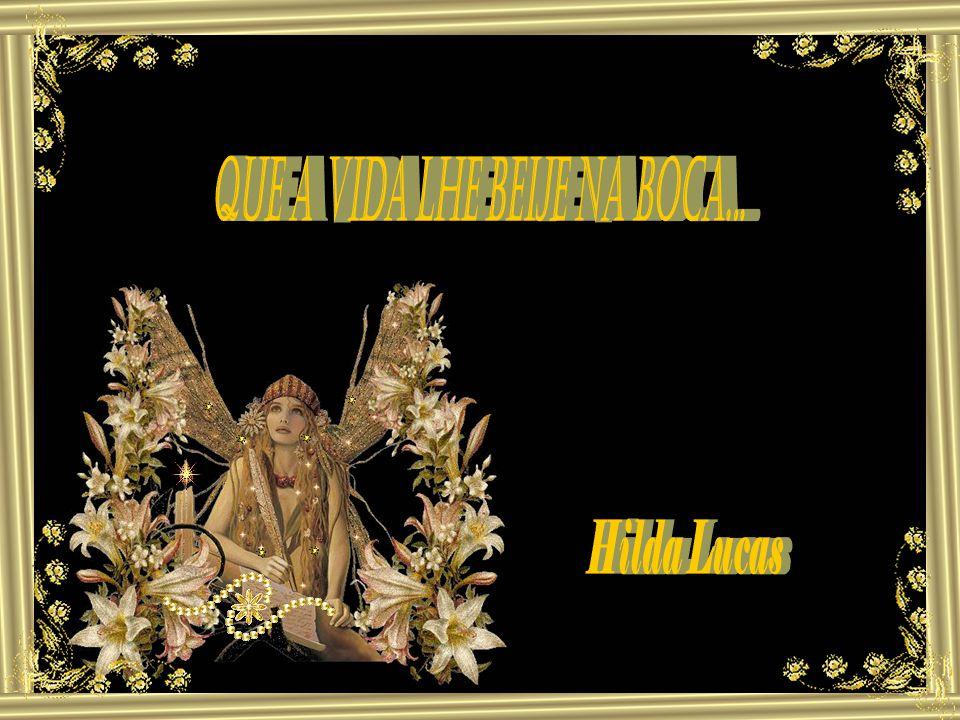 Texto: Hilda Lucas (enviado por Walda Deberitz) Música: Besame muchu-instrumental Formatação: Nair Flores Email: nairefe@gmail.com