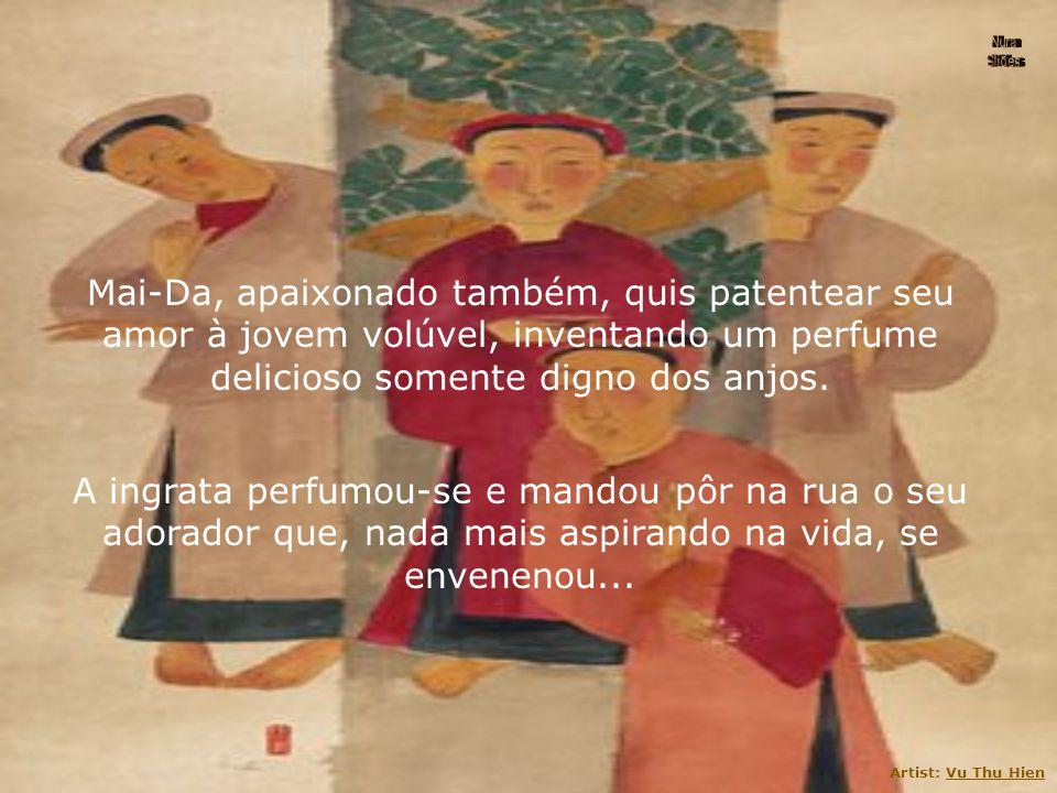 Artist: Vu Thu Hien Mai-Da, apaixonado também, quis patentear seu amor à jovem volúvel, inventando um perfume delicioso somente digno dos anjos.