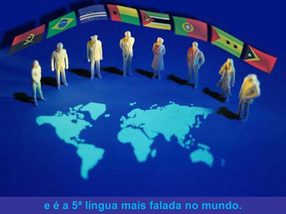 e é a 5ª língua mais falada no mundo.