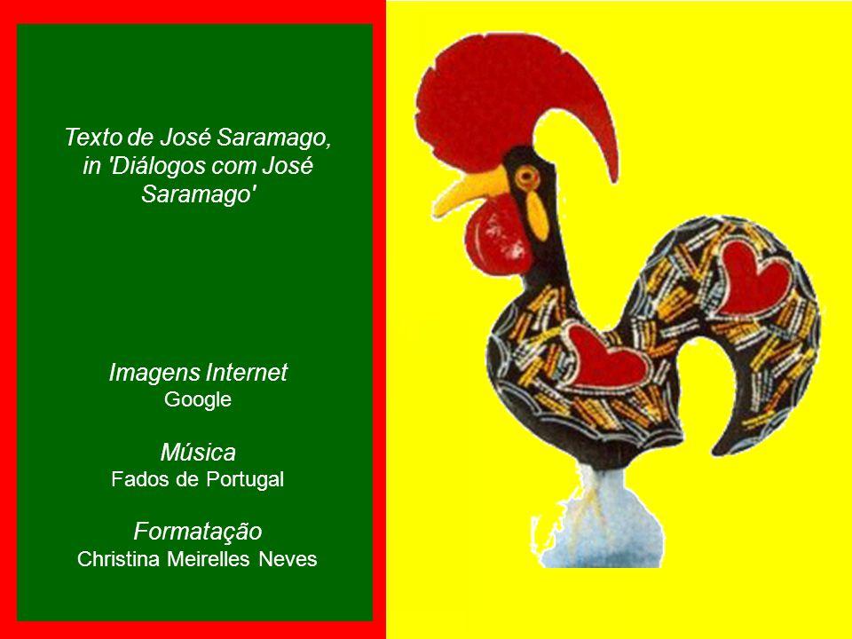 Isso, de fato, não posso entender, é uma das minhas grandes angústias. José Saramago