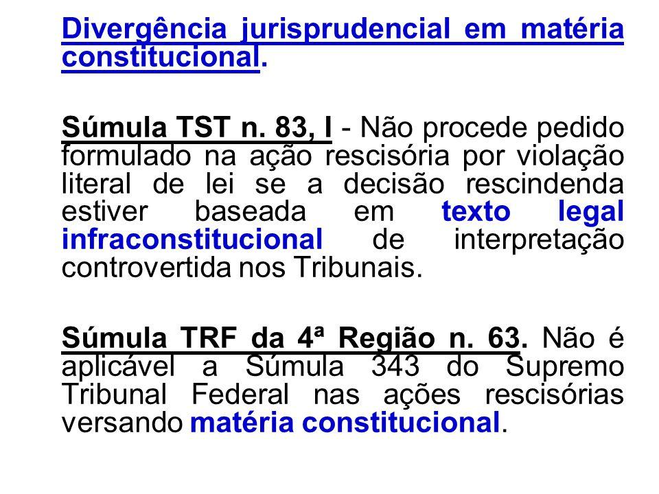 Divergência jurisprudencial em matéria constitucional. Súmula TST n. 83, I - Não procede pedido formulado na ação rescisória por violação literal de l