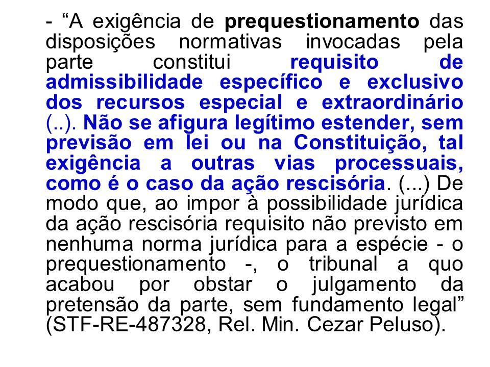 - A exigência de prequestionamento das disposições normativas invocadas pela parte constitui requisito de admissibilidade específico e exclusivo dos r