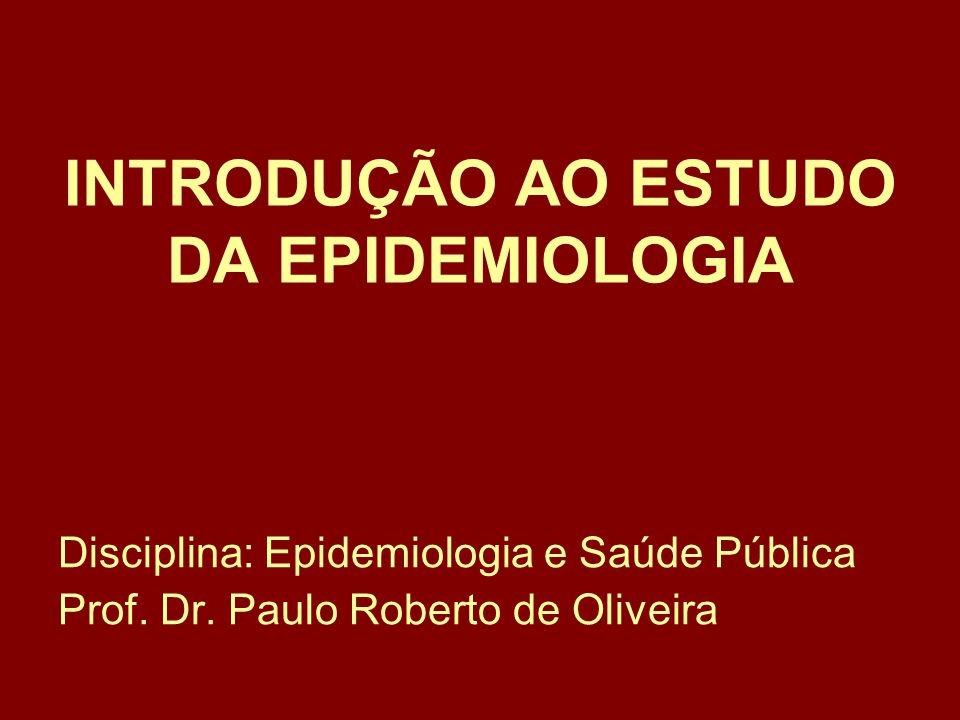 9.Resumo do método epidemiológico 9.1. Fase Descritiva Elaboração sistemática dos dados crús.