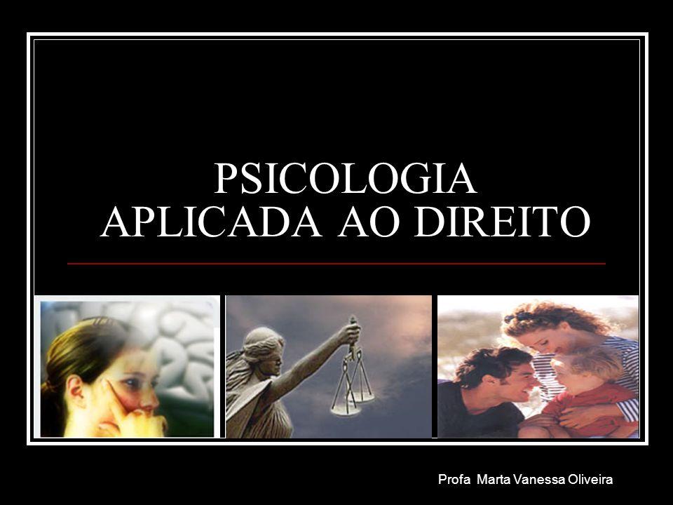 PSICOLOGIA JURÍDICA Psicologia forense ou Psicologia aplicada ao Direito Adota fontes, métodos e instrumentos psicológicos para a solução processual de problemas do direito probatório.