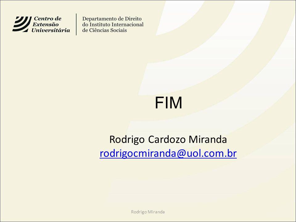 Rodrigo Miranda FIM Rodrigo Cardozo Miranda rodrigocmiranda@uol.com.br