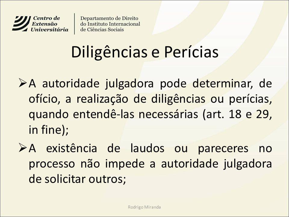 Diligências e Perícias A autoridade julgadora pode determinar, de ofício, a realização de diligências ou perícias, quando entendê-las necessárias (art.