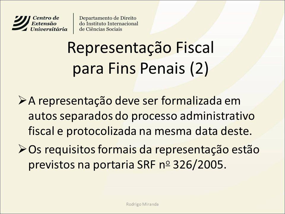 Representação Fiscal para Fins Penais (2) A representação deve ser formalizada em autos separados do processo administrativo fiscal e protocolizada na mesma data deste.
