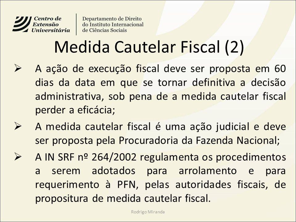 Medida Cautelar Fiscal (2) A ação de execução fiscal deve ser proposta em 60 dias da data em que se tornar definitiva a decisão administrativa, sob pe