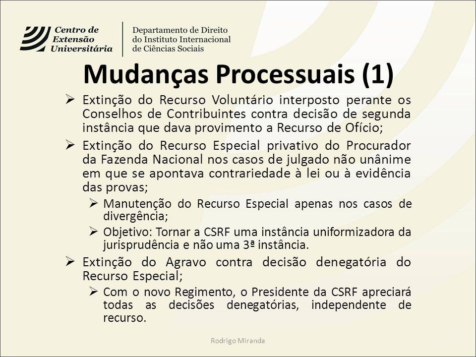 Mudanças Processuais (1) Extinção do Recurso Voluntário interposto perante os Conselhos de Contribuintes contra decisão de segunda instância que dava