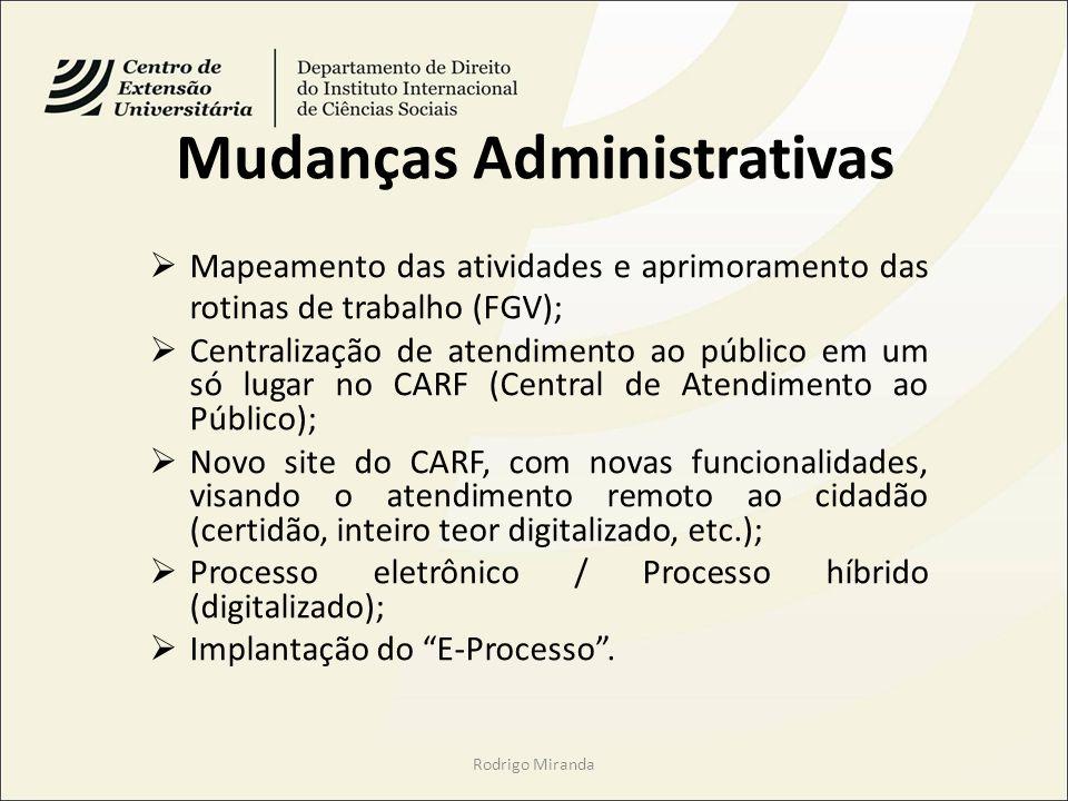 Mapeamento das atividades e aprimoramento das rotinas de trabalho (FGV); Centralização de atendimento ao público em um só lugar no CARF (Central de At