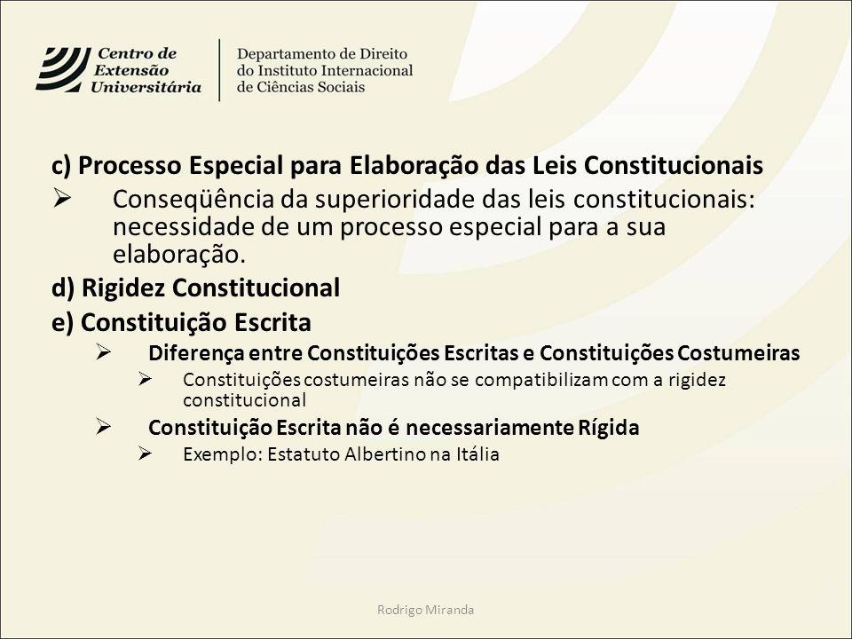 c) Processo Especial para Elaboração das Leis Constitucionais Conseqüência da superioridade das leis constitucionais: necessidade de um processo espec