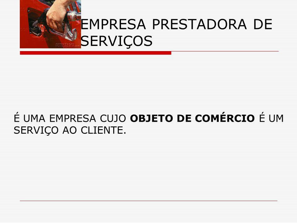 EMPRESA PRESTADORA DE SERVIÇOS É UMA EMPRESA CUJO OBJETO DE COMÉRCIO É UM SERVIÇO AO CLIENTE.