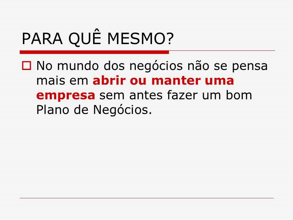 PARA QUÊ MESMO.