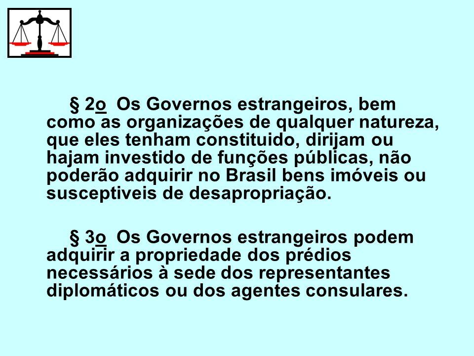 § 2o Os Governos estrangeiros, bem como as organizações de qualquer natureza, que eles tenham constituido, dirijam ou hajam investido de funções públi